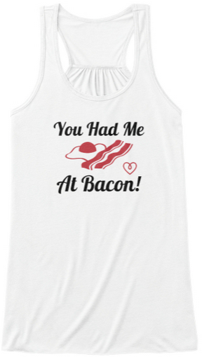 Low Carb Tank Top - You Had Me At Bacon!