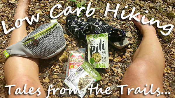 Low Carb Hiking - Tales from the Trails...