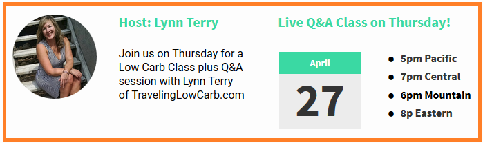 Live Low Carb Class on Thursday!