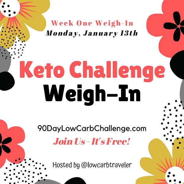 2020 Keto Challenge Week One Weigh In